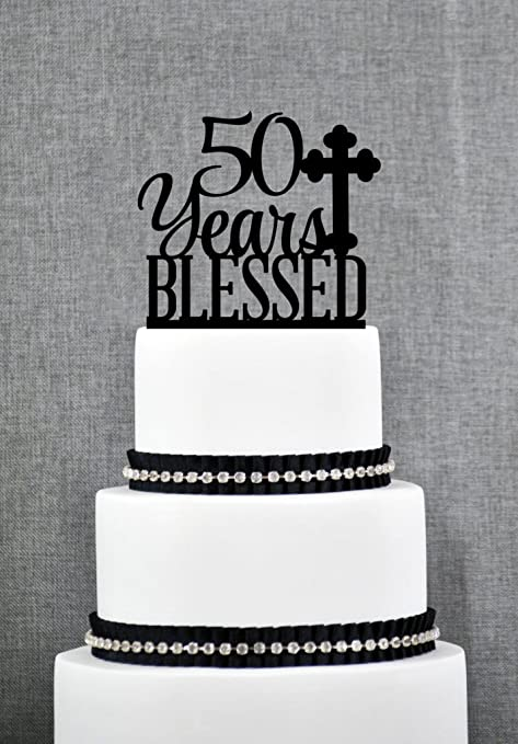 50 Years Blessed Cake Topper Classy 50th Birthday Cake Topper 50th