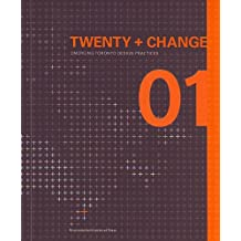 Twenty & Change 1: Emerging Toronto Design Practices