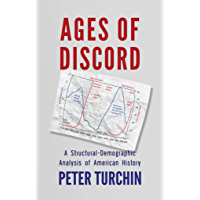 Ages of Discord: A Structural-Demographic Analysis of American History (English Edition)