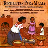 img - for By Margot C. Griego Tortillitas para Mam?  and Other Nursery Rhymes (Bilingual Edition in Spanish and English) (Bilingual) book / textbook / text book