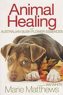 Australian bush flower essences ian white 9780905249841 books animal healing with australian bush flower essences mightylinksfo