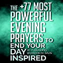 The +77 Most Powerful Evening Prayers to End Your Day Inspired Audiobook by  Active Christian Publishing, Brandon M. Davis Narrated by Marion Gold