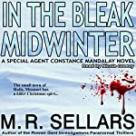 In the Bleak Midwinter: Special Agent Constance Mandalay, Book 1 | M. R. Sellars
