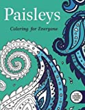 Paisleys: Coloring for Everyone (Creative Stress Relieving Adult Coloring Book Series)