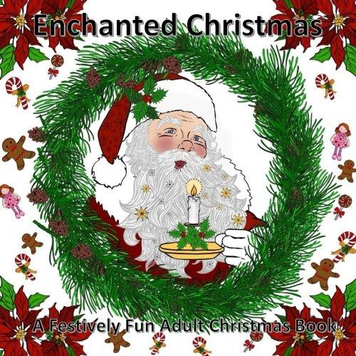 Enchanted Christmas: A Festively Fun Adult Colouring Book (The colour collective Book1) (Volume 1)