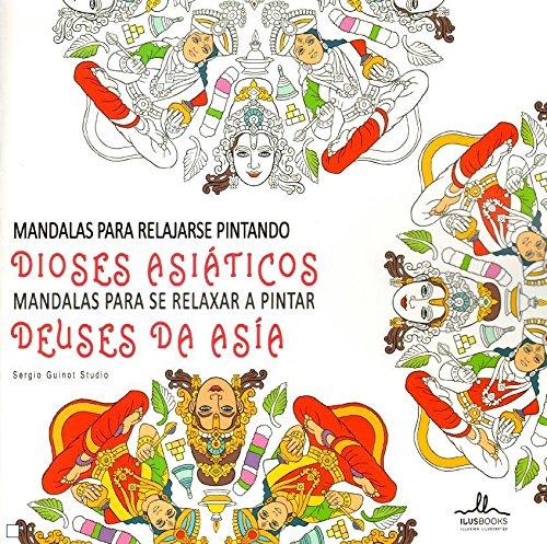 Descargar Libro Mandalas Para Relajarse Pintando Dioses Asiáticos Sergio Guinot