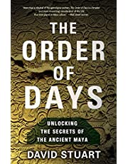 The Order of Days: Unlocking the Secrets of the Ancient Maya