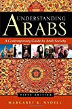 Understanding Arabs: A Contemporary Guide to Arab Society 5th edition by Nydell, Margaret K. (2012) Paperback