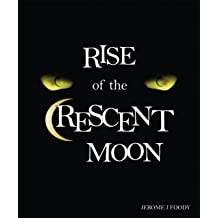 Rise of the Crescent Moon (Jeremiah Flynn Books Book 1)