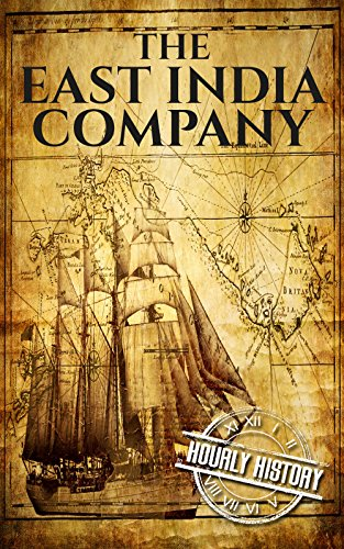 The East India Company: A History From Beginning to End (The East India Companies Book 1)]()