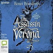 The Assassin of Verona: William Shakespeare Thriller, Book 2 | Benet Brandreth