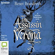 The Assassin of Verona: William Shakespeare Thriller, Book 2 Audiobook by Benet Brandreth Narrated by Luke Lampard