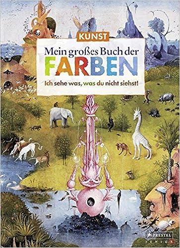 Kunst. Mein großes Buch der Farben: Ich sehe was, was du nicht ...