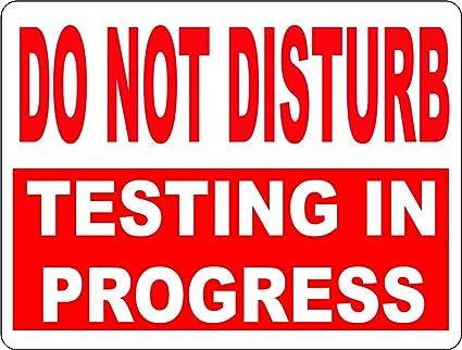amazon com do not disturb testing in progress sign inform of