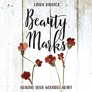Download audiobook Beauty Marks: Healing Your Wounded Heart
