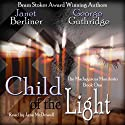 Child of the Light: Book I of the Madagascar Manifesto Audiobook by Janet Berliner, George Guthridge Narrated by Jane McDowell