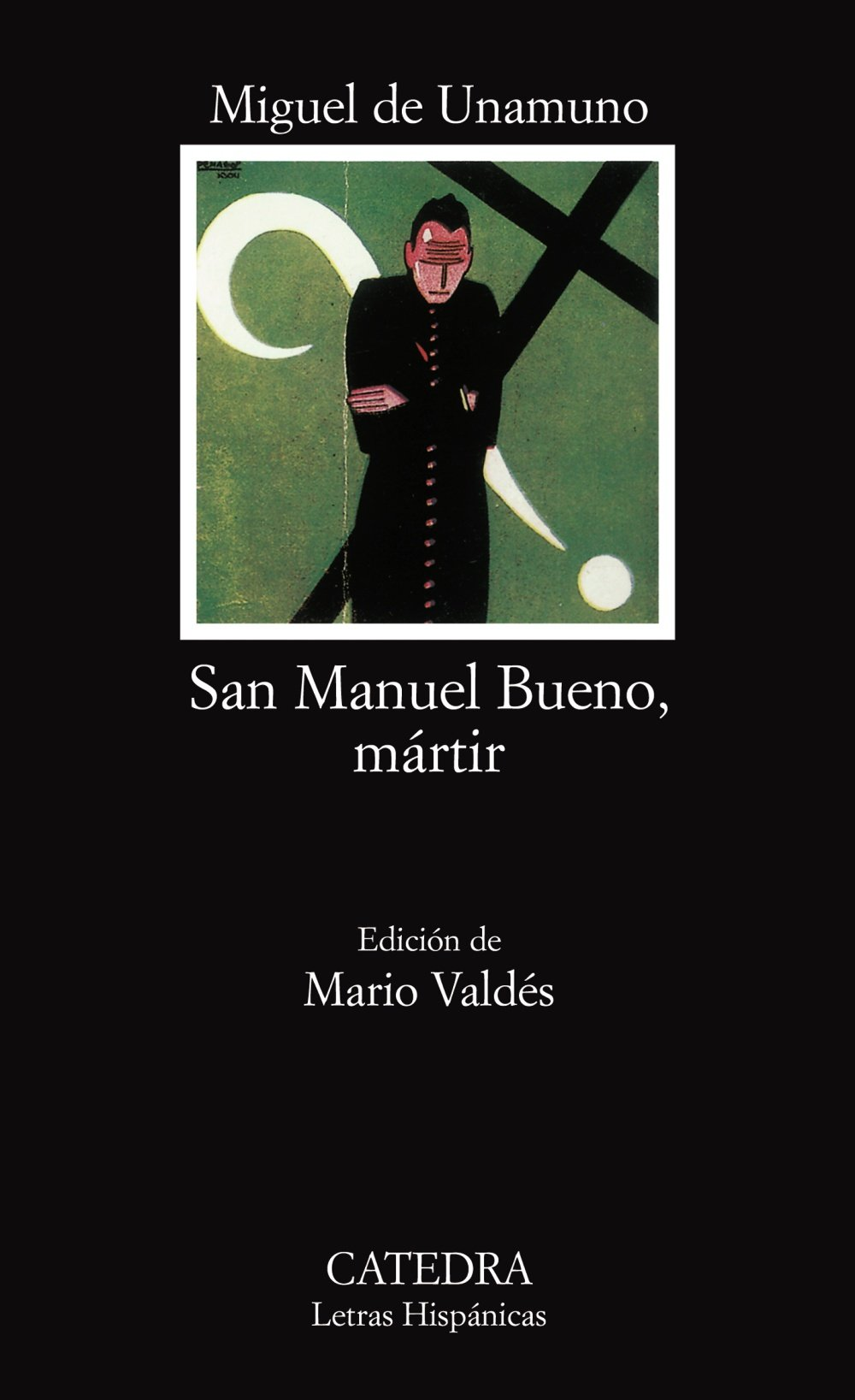 San Manuel Bueno, mártir: San Manuel Bueno, Martir Letras Hispánicas: Amazon.es: Unamuno, Miguel de: Libros