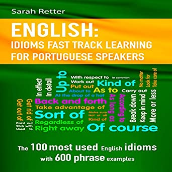 English: Idioms Fast Track Learning for Portuguese Speakers