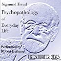 Psychopathology of Everyday Life Audiobook by Sigmund Freud Narrated by Robert Bethune