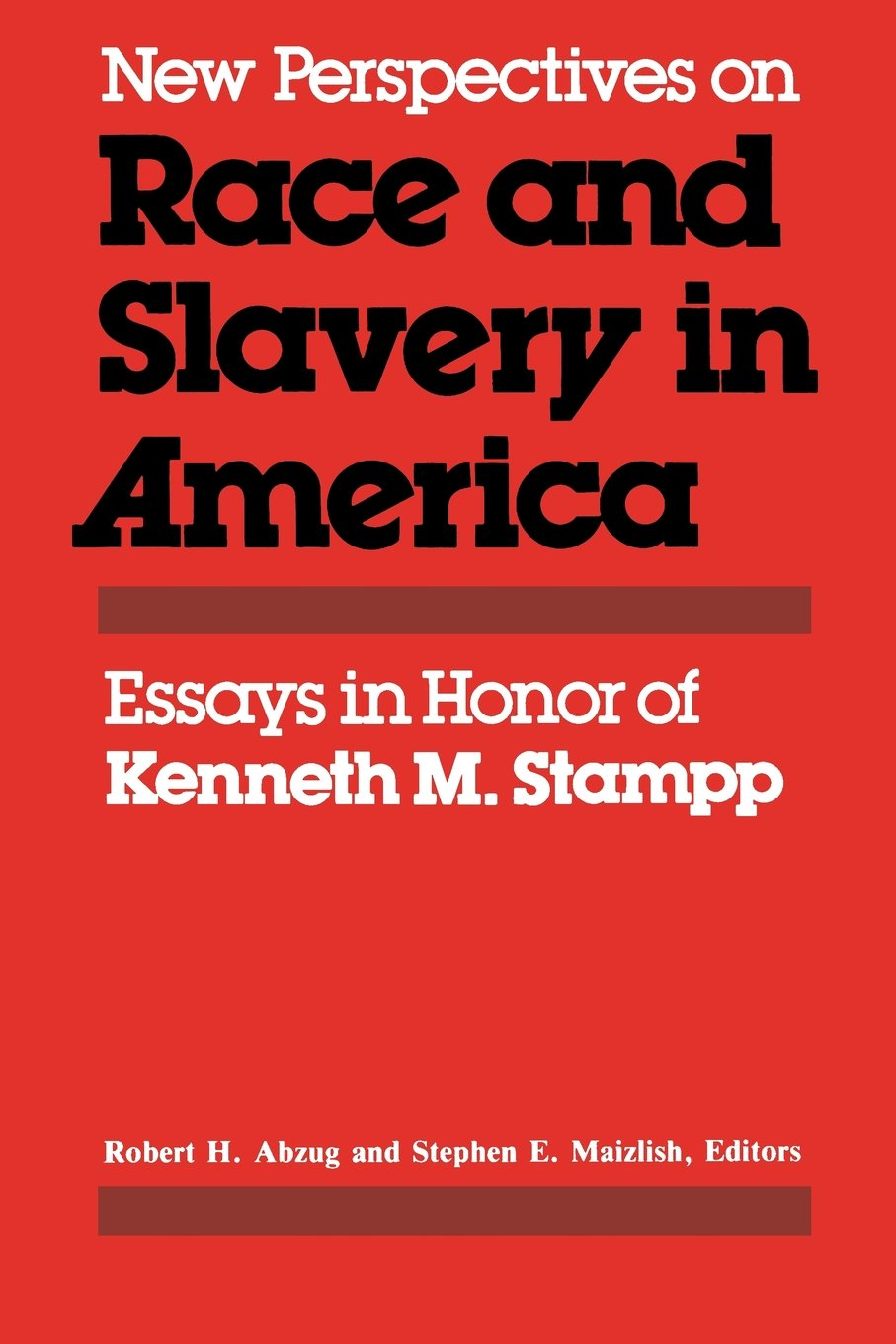 new perspectives on race and slavery in america essays in honor new perspectives on race and slavery in america essays in honor of kenneth m stampp robert h abzug stephen e maizlish 9780813150833 com