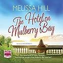 The Hotel on Mulberry Bay Hörbuch von Melissa Hill Gesprochen von: Aoife McMahon