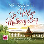 The Hotel on Mulberry Bay | Melissa Hill