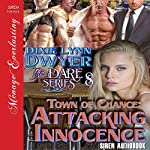 Town of Chance: Attacking Innocence: The Dare Series, Book 8 | Dixie Lynn Dwyer