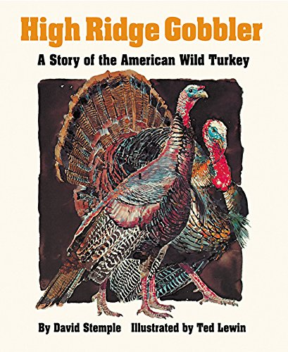 Download High Ridge Gobbler: A Story of the American Wild Turkey pdf epub