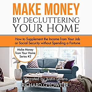 Make Money by Decluttering Your Home Audiobook