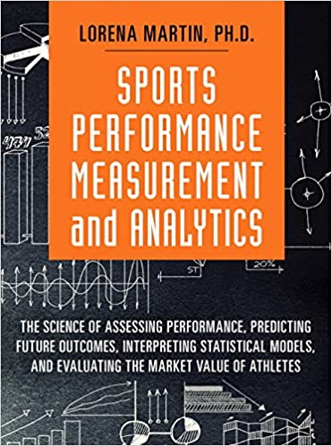 Sports performance measurement and analytics the science of sports performance measurement and analytics the science of assessing performance predicting future outcomes interpreting statistical models and fandeluxe Choice Image