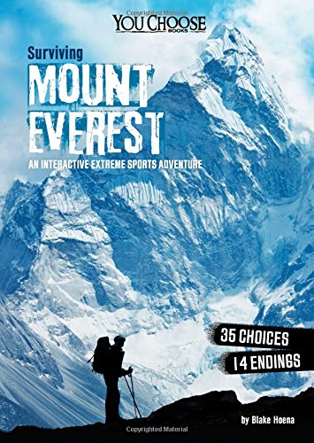 Surviving Mount Everest: An Interactive Extreme Sports Adventure (You Choose: Surviving Extreme Sports)