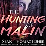 The Hunting of Malin | Sean Thomas Fisher