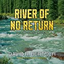 River of No Return: A Jake Trent Novel Audiobook by David Riley Bertsch Narrated by Peter Berkrot