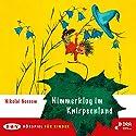 Nimmerklug im Knirpsenland Hörspiel von Nikolai Nossow Gesprochen von: Eckart Friedrichson, Marianne Klussmann