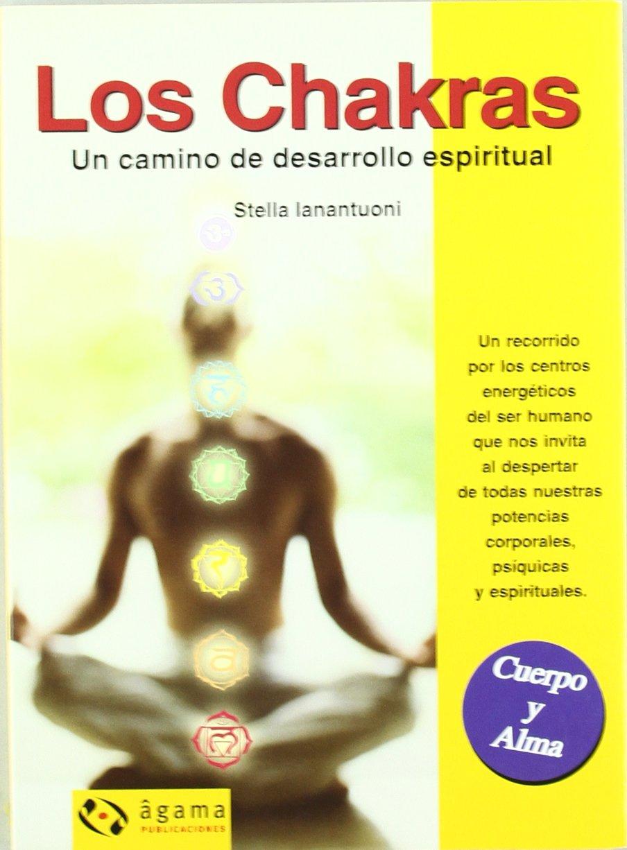 Los Chakras / Chakras (Cuerpo y Alma / Body and Soul ...