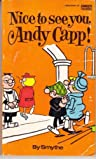 Nice to See You Andy Capp!