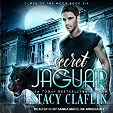 Secret Jaguar: Curse of the Moon, Book 6 Audiobook by Stacy Claflin Narrated by Elise Arsenault, Rudy Sanda