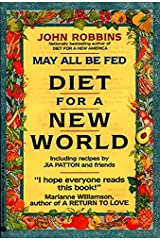 May All Be Fed: 'a Diet For A New World : Including Recipes By Jia Patton And Friends Paperback