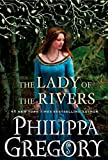 The Lady of the Rivers: A Novel (War of the Roses)