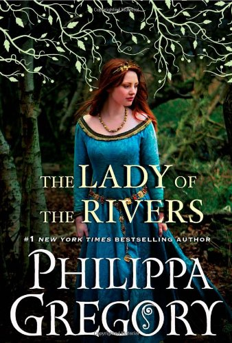 The Lady of the Rivers: A Novel ...