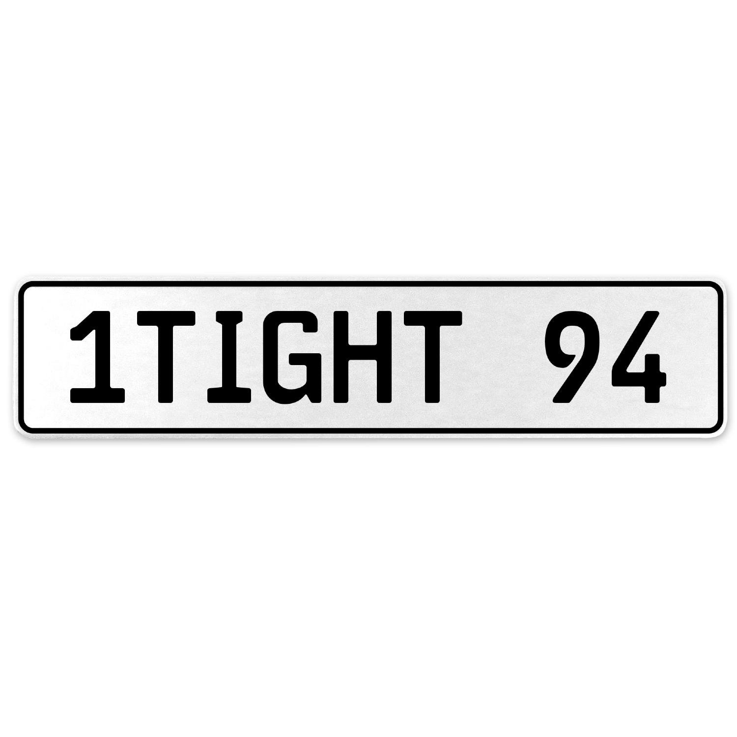 Vintage Parts 554889 1TIGHT 94 White Stamped Aluminum European License Plate