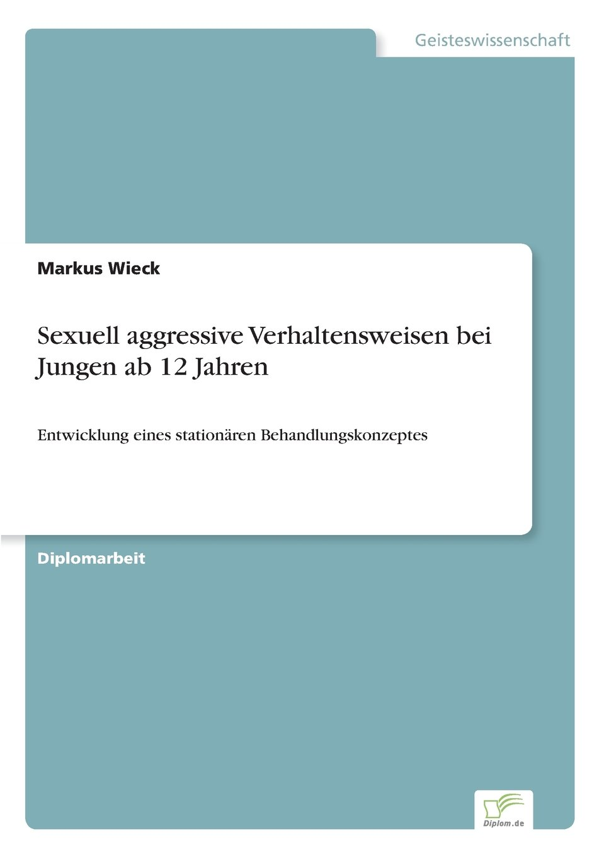 Download Sexuell aggressive Verhaltensweisen bei Jungen ab 12 Jahren: Entwicklung eines station?ren Behandlungskonzeptes (German Edition) pdf