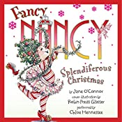 Splendiferous Christmas: Fancy Nancy, Book 19 | Jane O'Connor