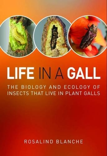 Life in a Gall: The Biology and Ecology of Insects that Live in Plant Galls - Plant Galls