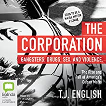 The Corporation: The Rise and Fall of America's Cuban Mafia Audiobook by T. J. English Narrated by Tim Andrés Pabon