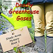 Deadly Greenhouse Gases: A Shady Acres Mystery, Book 5 | Cynthia Hickey