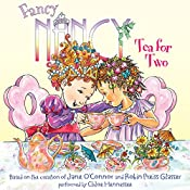 Fancy Nancy: Tea for Two | Jane O'Connor, Robin Preiss Glasser