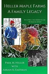 Heller Maple Farms: A Family Legacy Kindle Edition