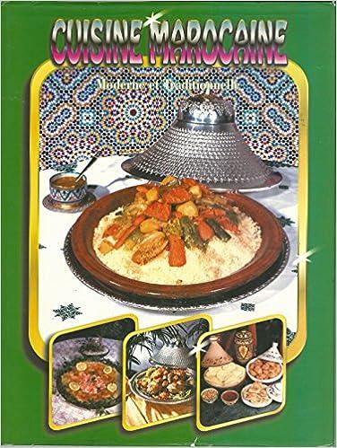 Amazon Fr Cuisine Marocaine Moderne Et Traditionnelle Adar