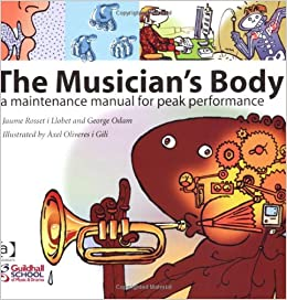 Book The Musician's Body: A Maintenance Manual for Peak Performance
